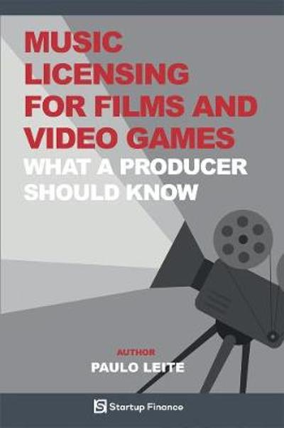 Music Licensing for Film and Video Games - Paulo Leite