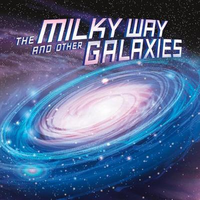 The Milky Way and Other Galaxies - Ellen Labrecque