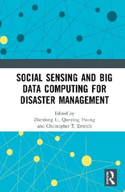 Social Sensing and Big Data Computing for Disaster Management - Zhenlong Li