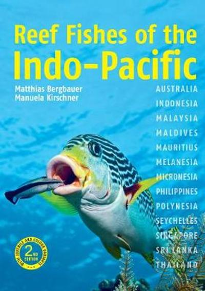 Reef Fishes of the Indo-Pacific (2nd edition) - Dr Matthias Bergbauer