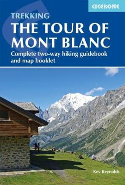 Trekking the Tour of Mont Blanc - Kev Reynolds