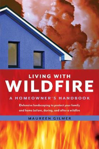 Living with Wildfire - Maureen Gilmer