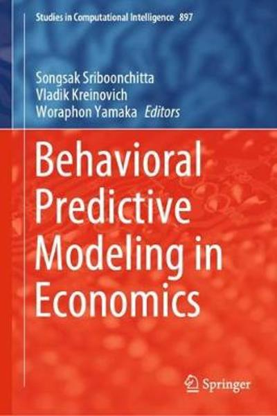 Behavioral Predictive Modeling in Economics - Songsak Sriboonchitta