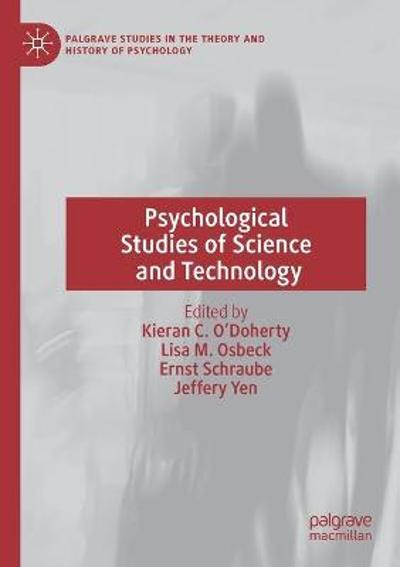 Psychological Studies of Science and Technology - Kieran C. O'Doherty