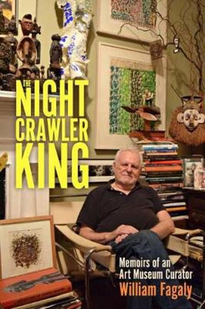 The Nightcrawler King - William Fagaly