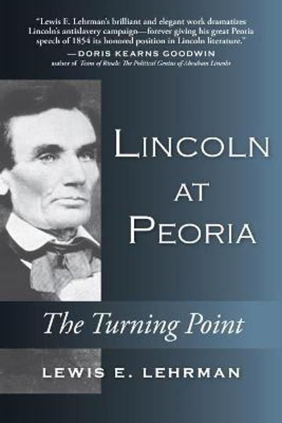 Lincoln at Peoria - Lewis Lehrman