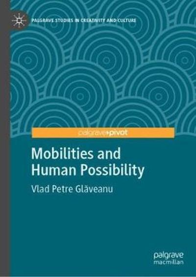 Mobilities and Human Possibility - Vlad Petre Glaveanu