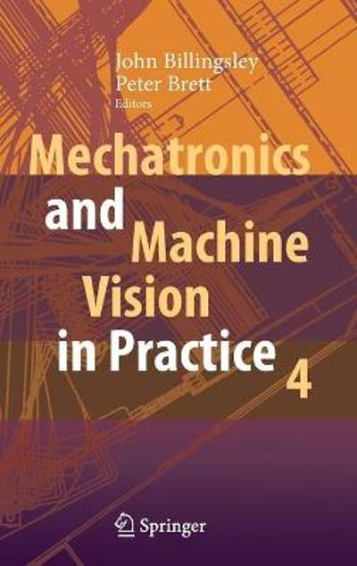 Mechatronics and Machine Vision in Practice 4 - John Billingsley