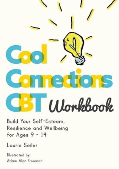 Cool Connections CBT Workbook - Laurie Seiler