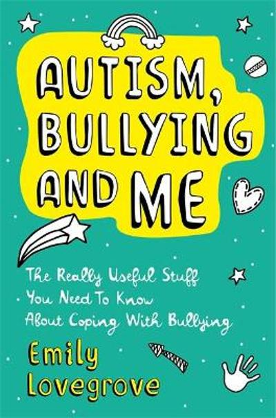 Autism, Bullying and Me - Emily Lovegrove