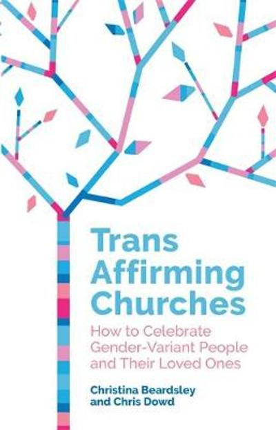 Trans Affirming Churches - Chris Dowd