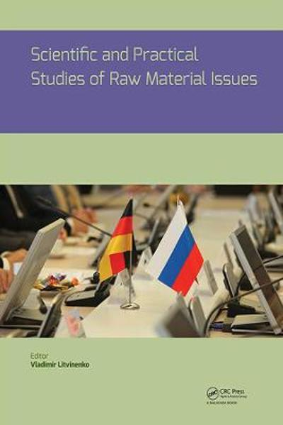 Scientific and Practical Studies of Raw Material Issues - Vladimir Litvinenko