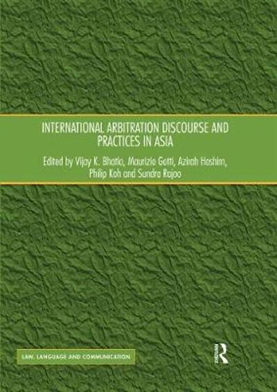 International Arbitration Discourse and Practices in Asia - Vijay K. Bhatia