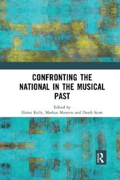 Confronting the National in the Musical Past - Elaine Kelly