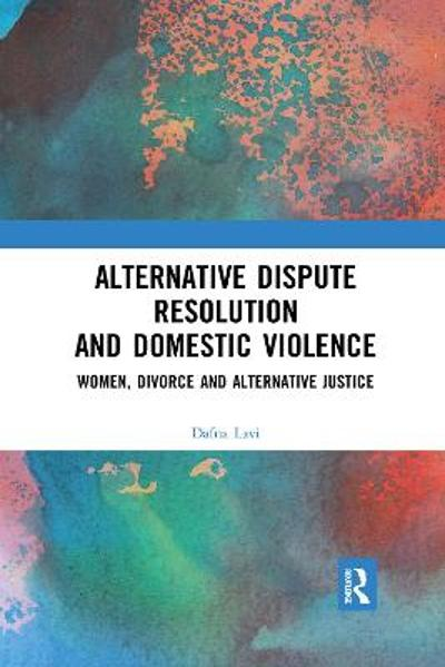 Alternative Dispute Resolution and Domestic Violence - Dafna Lavi