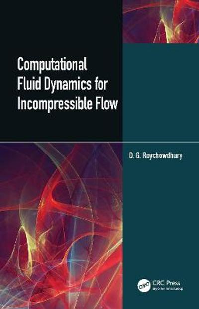 Computational Fluid Dynamics for Incompressible Flows - D.G. Roychowdhury