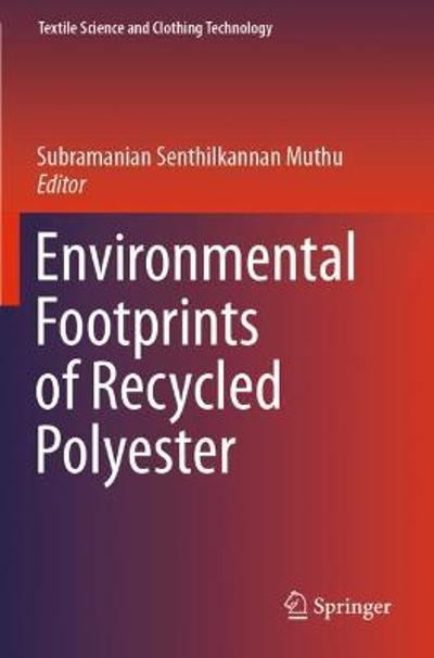Environmental Footprints of Recycled Polyester - Subramanian Senthilkannan Muthu