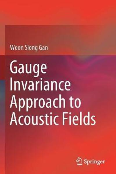 Gauge Invariance Approach to Acoustic Fields - Woon Siong Gan