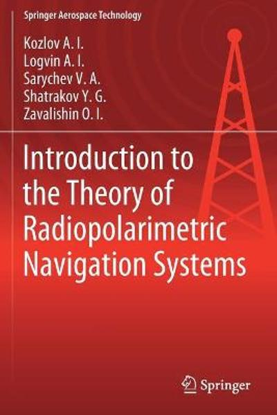 Introduction to the Theory of Radiopolarimetric Navigation Systems - Kozlov A.I.