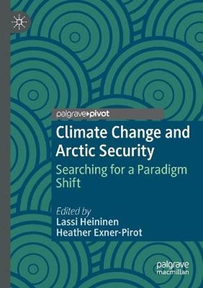 Climate Change and Arctic Security - Lassi Heininen