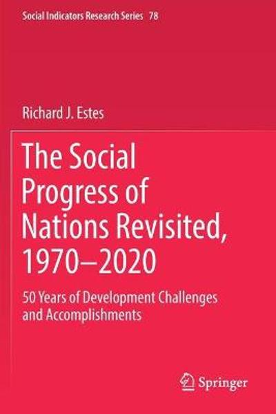 The Social Progress of Nations Revisited, 1970-2020 - Richard J. Estes