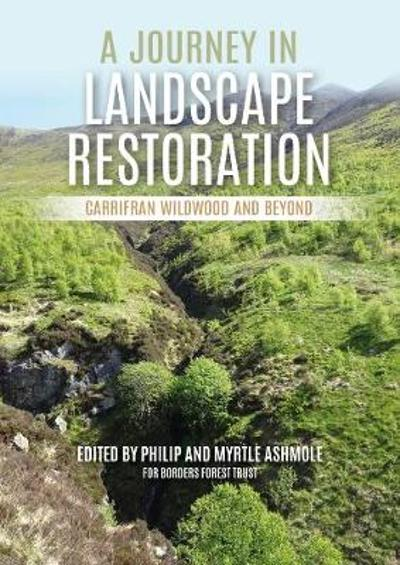 A Journey in Landscape Restoration - Philip Ashmole