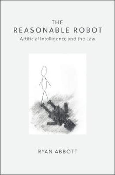 The Reasonable Robot - Ryan Abbott