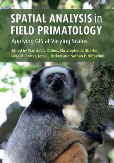 Spatial Analysis in Field Primatology - Francine L. Dolins