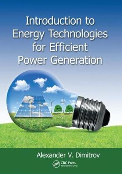 Introduction to Energy Technologies for Efficient Power Generation - Alexander V. Dimitrov