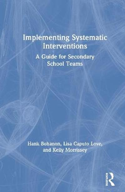 Implementing Systematic Interventions - Hank Bohanon