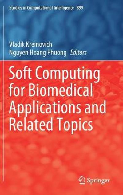 Soft Computing for Biomedical Applications and Related Topics - Vladik Kreinovich
