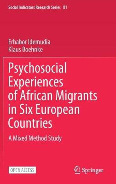 Psychosocial Experiences of African Migrants in Six European Countries - Erhabor Idemudia