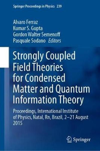Strongly Coupled Field Theories for Condensed Matter and Quantum Information Theory - Alvaro Ferraz