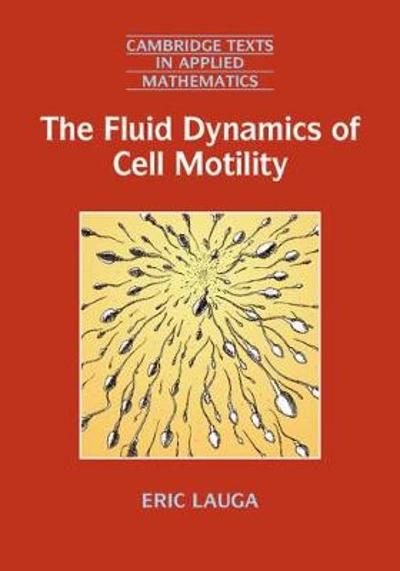 The Fluid Dynamics of Cell Motility - Eric Lauga