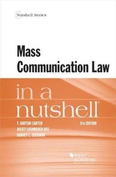 Mass Communication Law in a Nutshell - T. Barton Carter