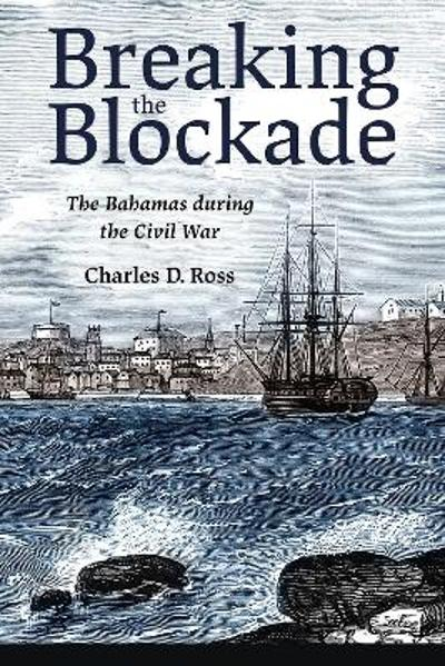 Breaking the Blockade - Charles D. Ross