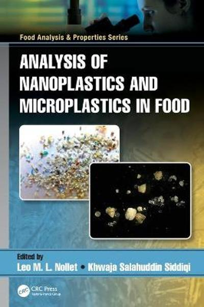 Analysis of Nanoplastics and Microplastics in Food - Leo M.L. Nollet