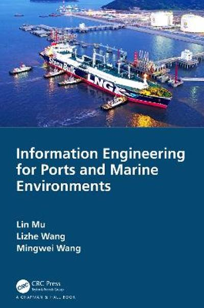 Information Engineering for Ports and Marine Environments - Lin Mu