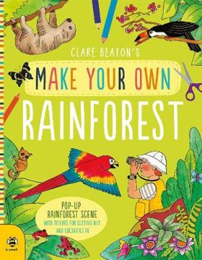 Make Your Own Rainforest - Clare Beaton