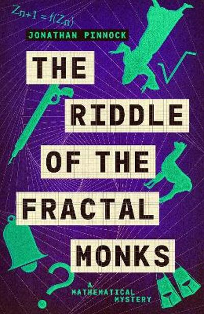The Riddle of the Fractal Monks - Jonathan Pinnock
