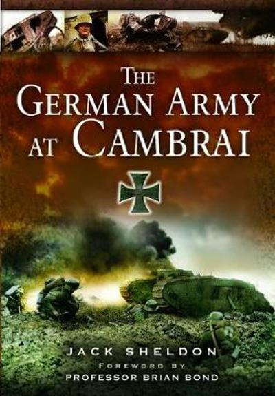 The German Army at Cambra. - Jack Sheldon