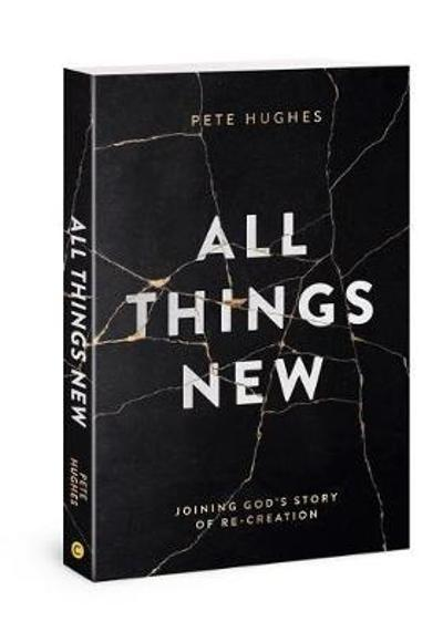All Things New - Pete Hughes