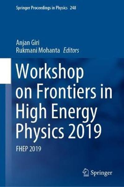 Workshop on Frontiers in High Energy Physics 2019 - Anjan Giri