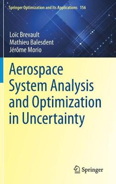 Aerospace System Analysis and Optimization in Uncertainty - Loic Brevault