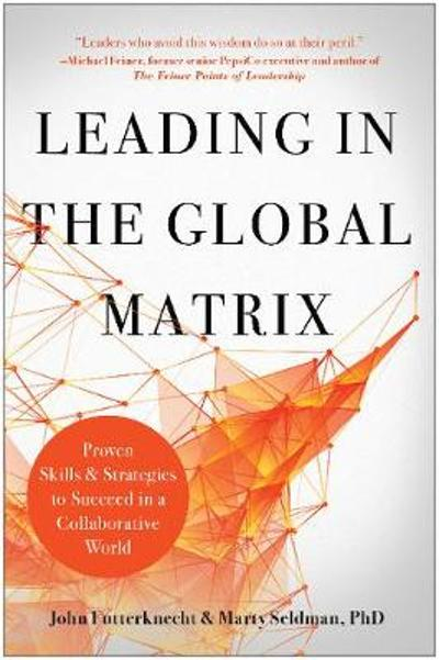 Leading in the Global Matrix - John Futterknecht