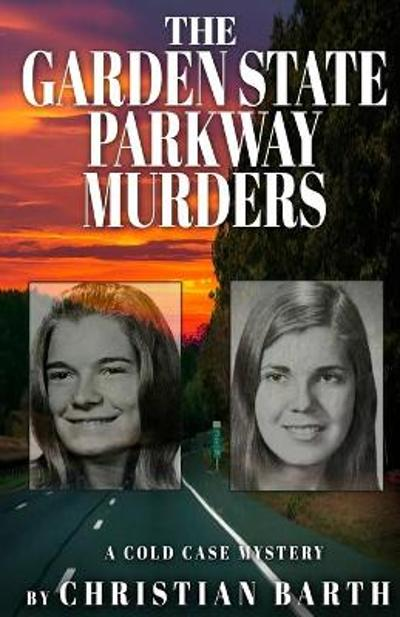 The Garden State Parkway Murders - Christian Barth