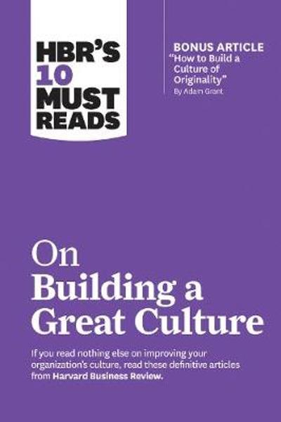 HBR'S 10 Must Reads on Building a Great Culture - Jon R. Katzenbach