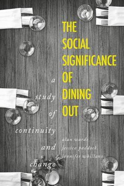 The Social Significance of Dining out - Alan Warde