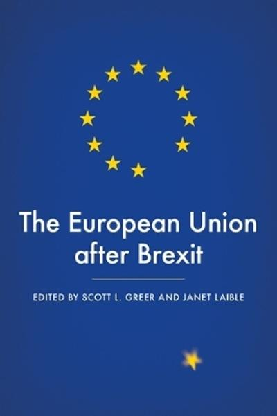 The European Union After Brexit - Scott L. Greer