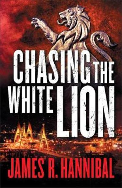 Chasing the White Lion - James R. Hannibal